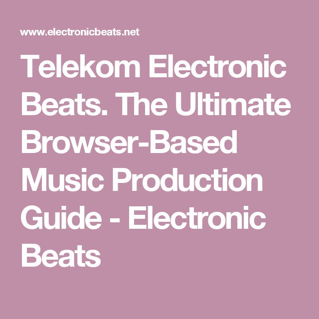 Telekom Electronic Beats  The Ultimate Browser-Based Music