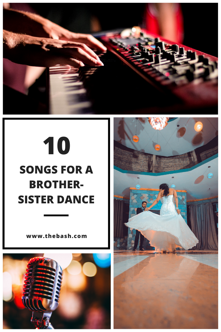 30 Brother And Sister Song Ideas For A Special Dance Brother And Sister Songs Sister Songs Wedding Dance Songs