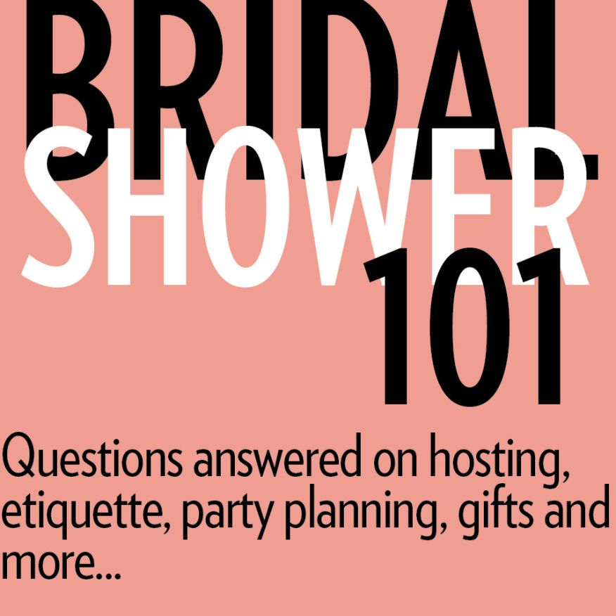 bridal shower 101 questions answered on hosting etiquette party planning gifts and more