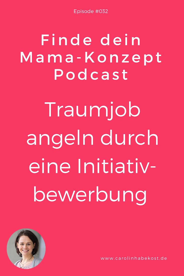 Initiativbewerbung So Angelst Du Dir Deinen Traumjob Als Mama Bewerbung Traumjob Und Jobs Fur Mutter