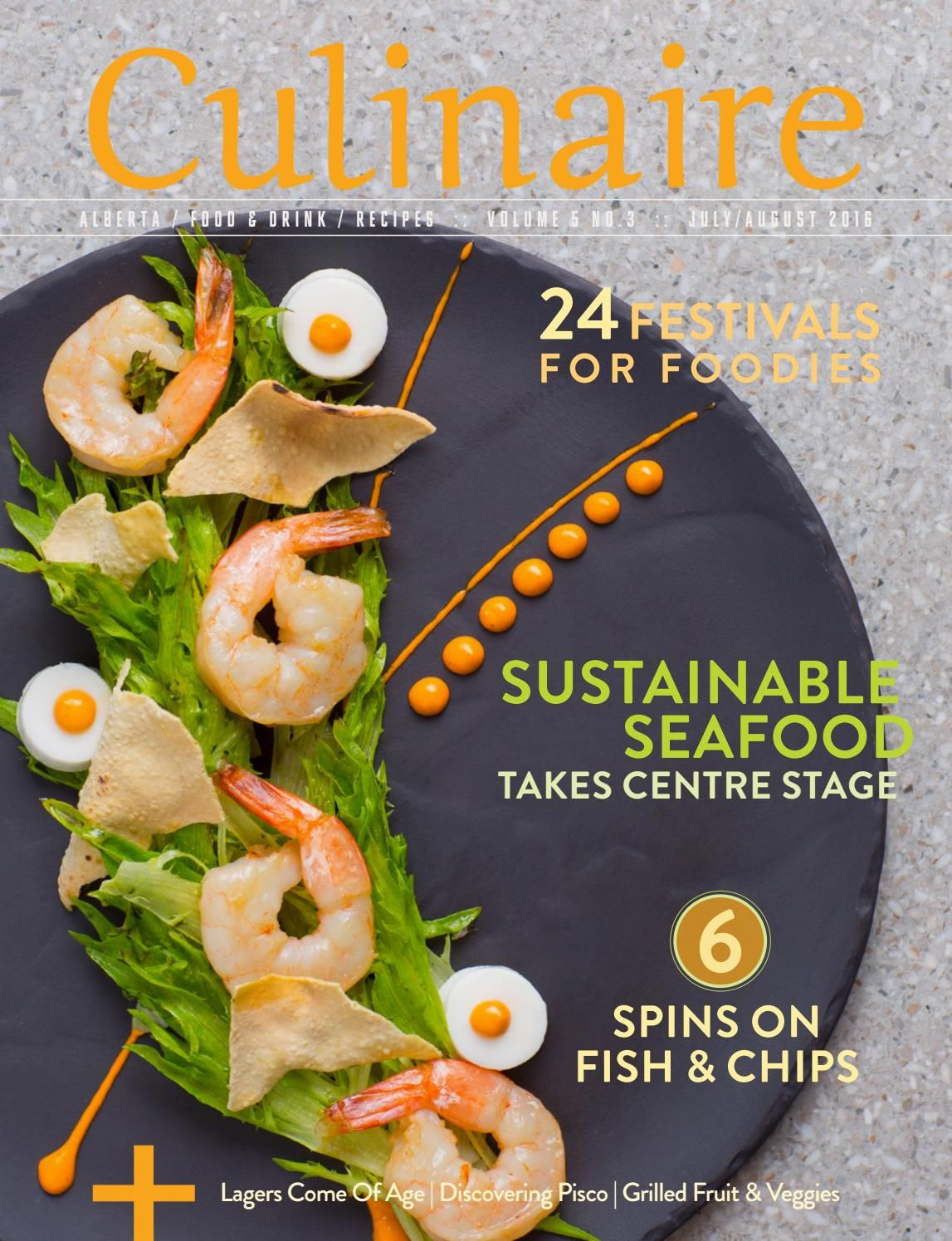 Culinaire 5:3 (July:Aug 2016)  Alberta's freshest food and beverage magazine…