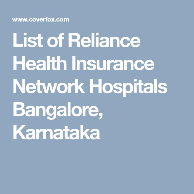 List Of Reliance Health Insurance Network Hospitals Bangalore