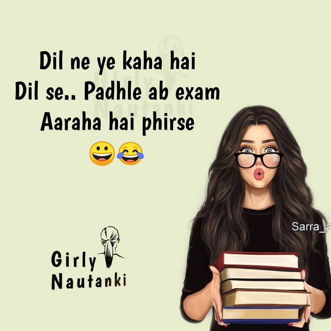 23 1k Likes 317 Comments Girlish Page Girly Nautanki On Instagram Tag Your Friends Exam Quotes Funny Funny Girly Quote Funny Girl Quotes