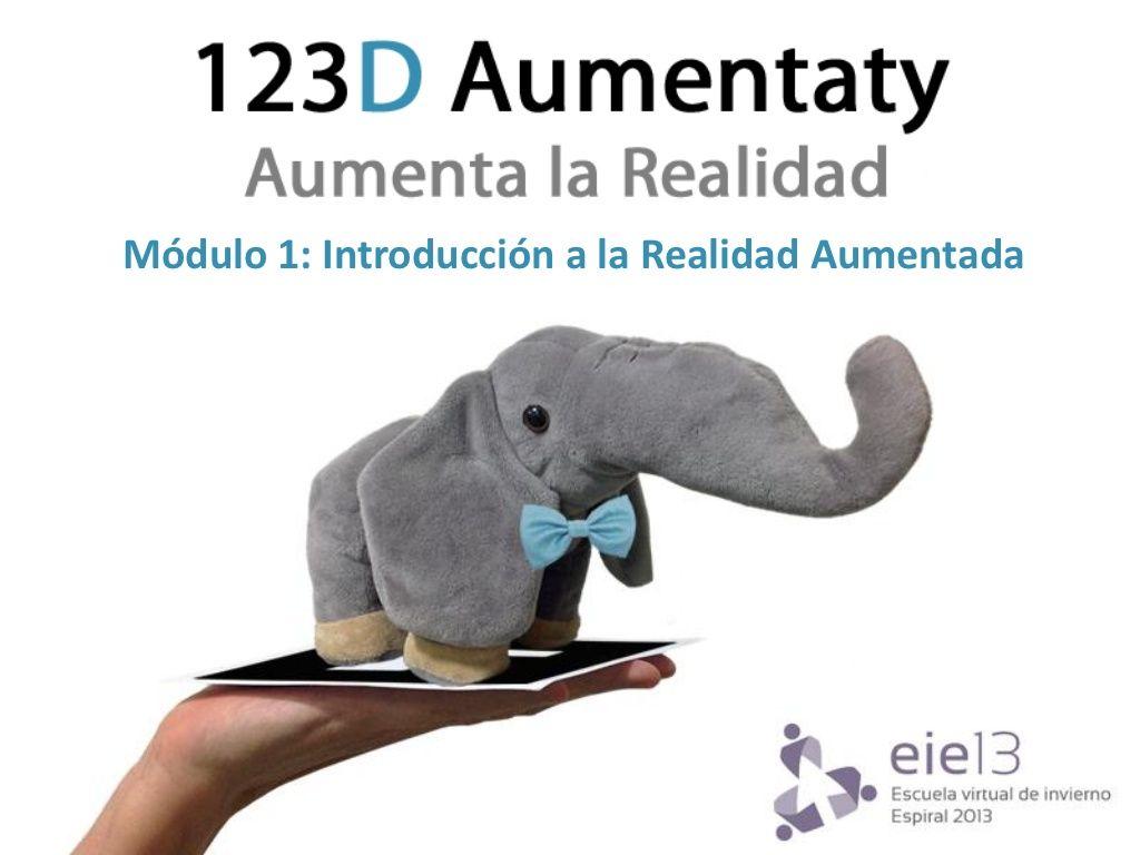 modulo-1-introducción-a-la-realidad-aumentada by Raúl Reinoso via Slideshare