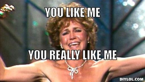 sally field meme you really like me - Google Search (With images ...