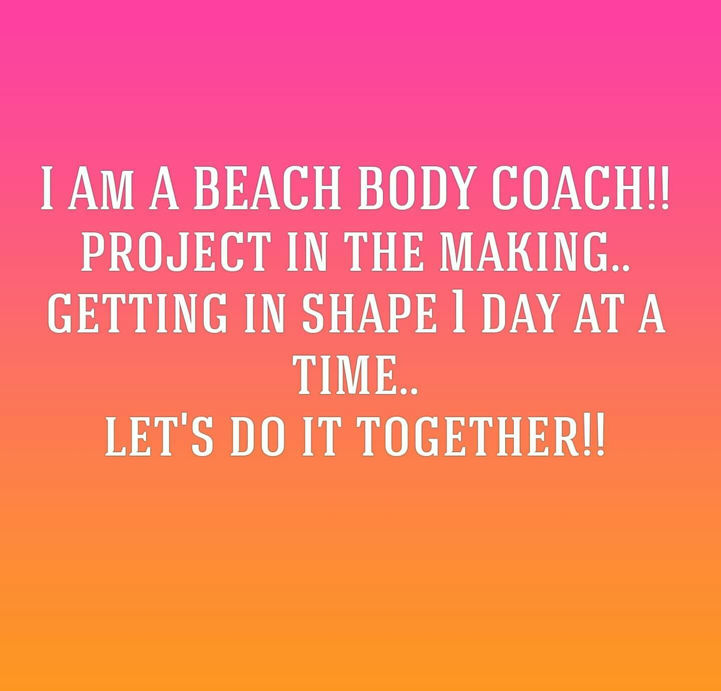 i am a beachbody coach let s in shape to her