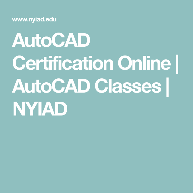 autocad certification online | autocad classes | nyiad | design ...