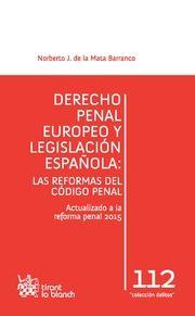 Derecho penal europeo y legislación española : las reformas del Código Penal / Norberto J. de la Mata Barranco.    Tirant lo Blanch, 2015