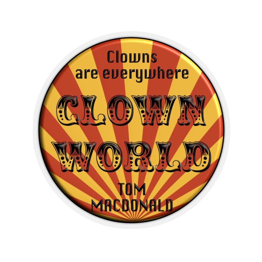 Tom Macdonald Inspired Clown World Sticker For Hang Over Gang Etsy In 2021 Toms White Toms Clown [ 1024 x 1024 Pixel ]