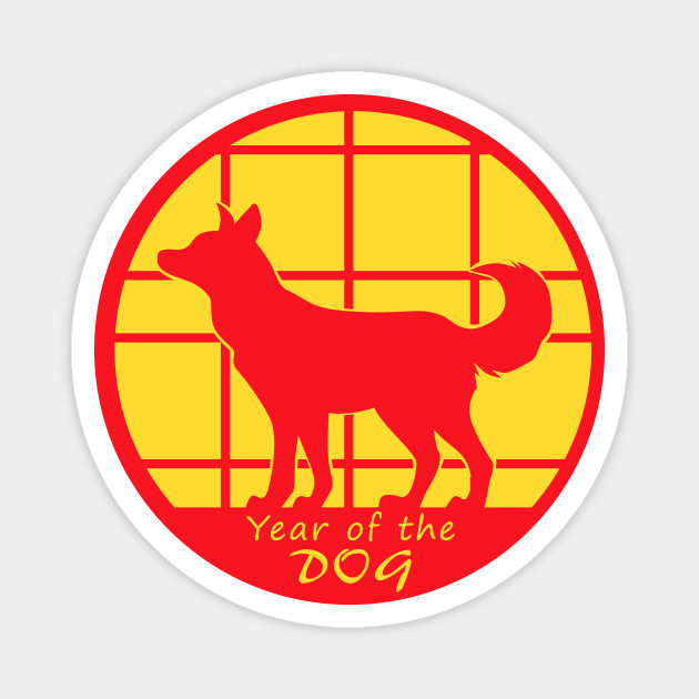 Year Of The Dog Chinese Zodiac Magnet Teepublic Yearofthedog Chinesenewyear Lunarnewyear Newyear Dog Years Dog Chinese Zodiac Dogs