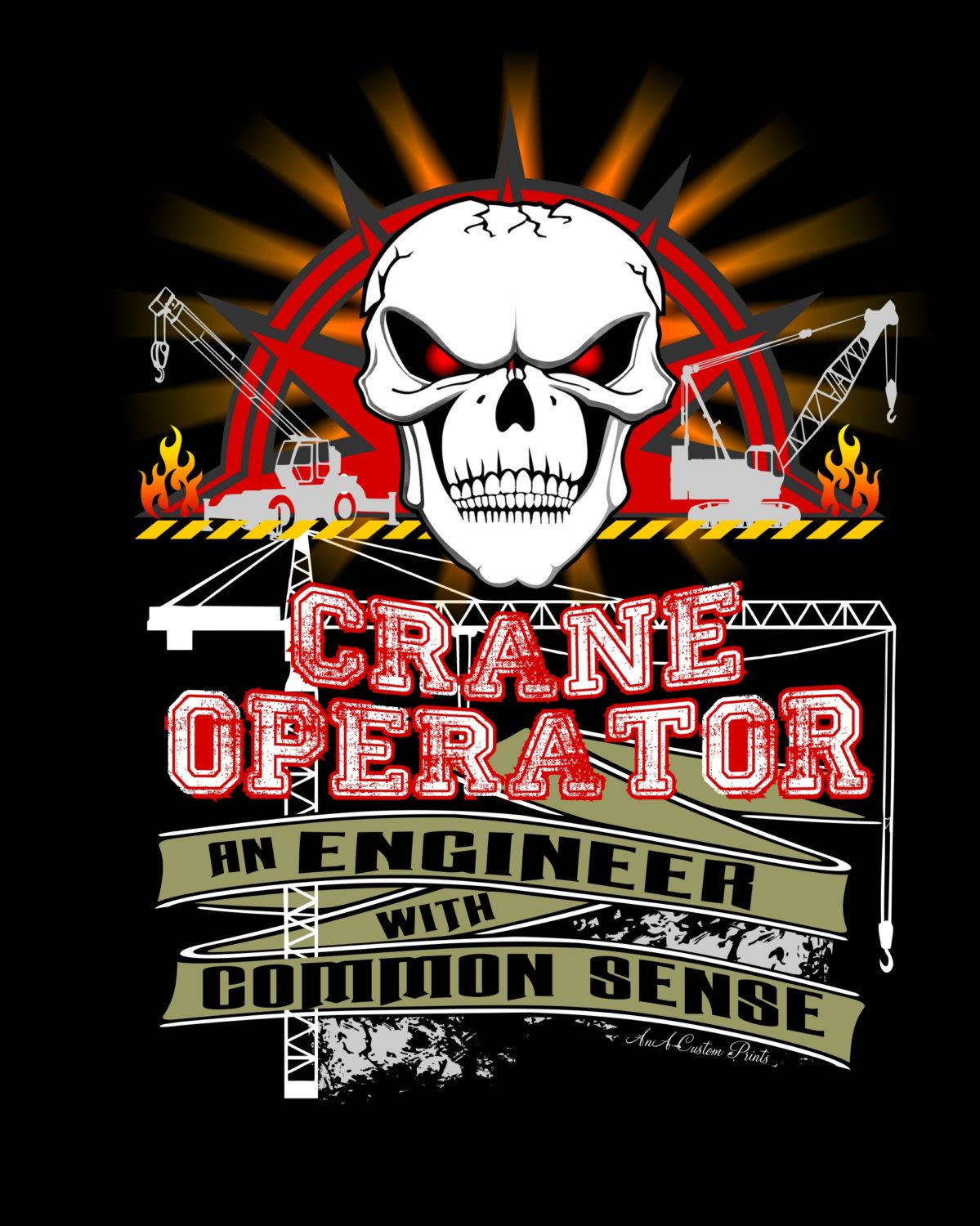 24d1c2ec6 Crane Operator an Engineer with Common Sense by AnACustomPrints on ...