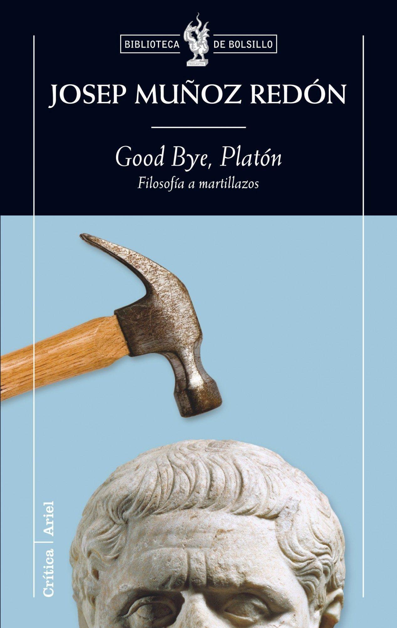 Good Bye Platon. Filosofía