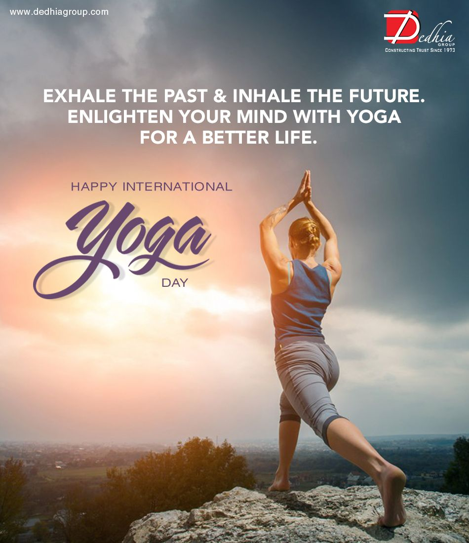 Dedhia Group Wishes All Of You A Very Happy Yoga Day Yogaday2017 Motivation Fitness Happy Yoga Day Happy Yoga Yoga Day