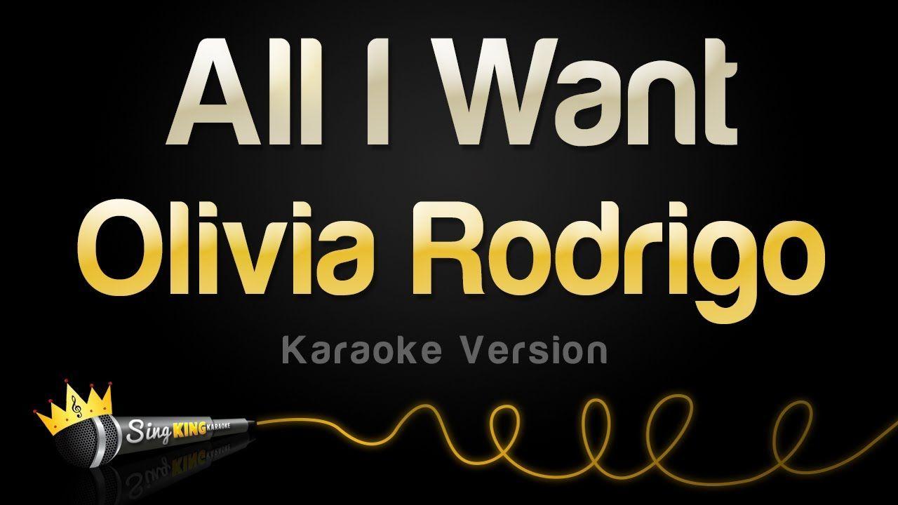 Olivia Rodrigo All I Want Karaoke Version Youtube In 2020 Karaoke All I Want Version