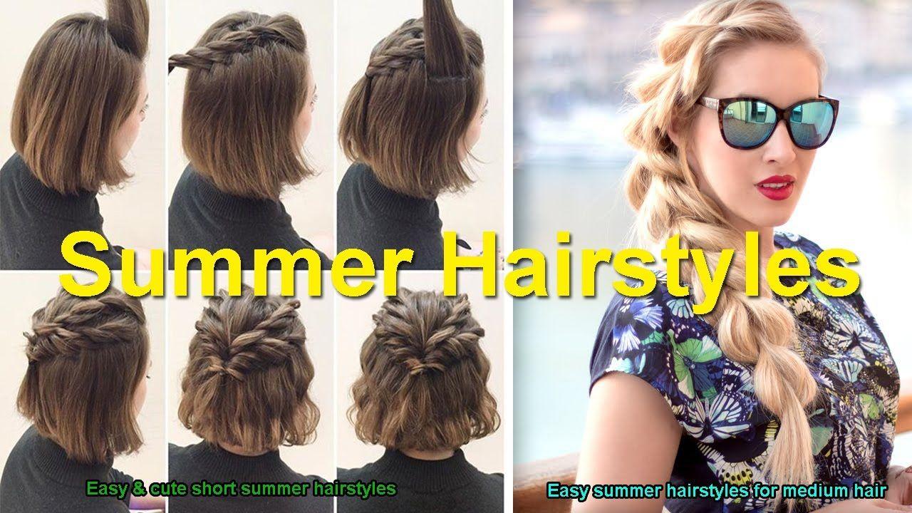Easy Cute Short Summer Hairstyles Easy Summer Hairstyles For Medium Short Summer Hair Medium Hair Styles Summer Hairstyles