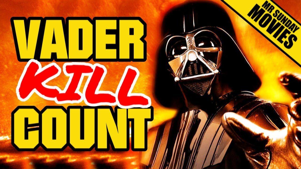 Darth Vader Movie Kill Count Supercut Darth Vader Kills Darth
