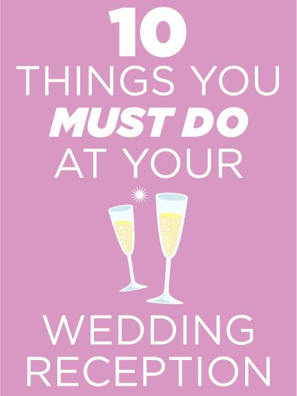 10 Things You Must Do At Your Wedding Reception. Very good ideas ...