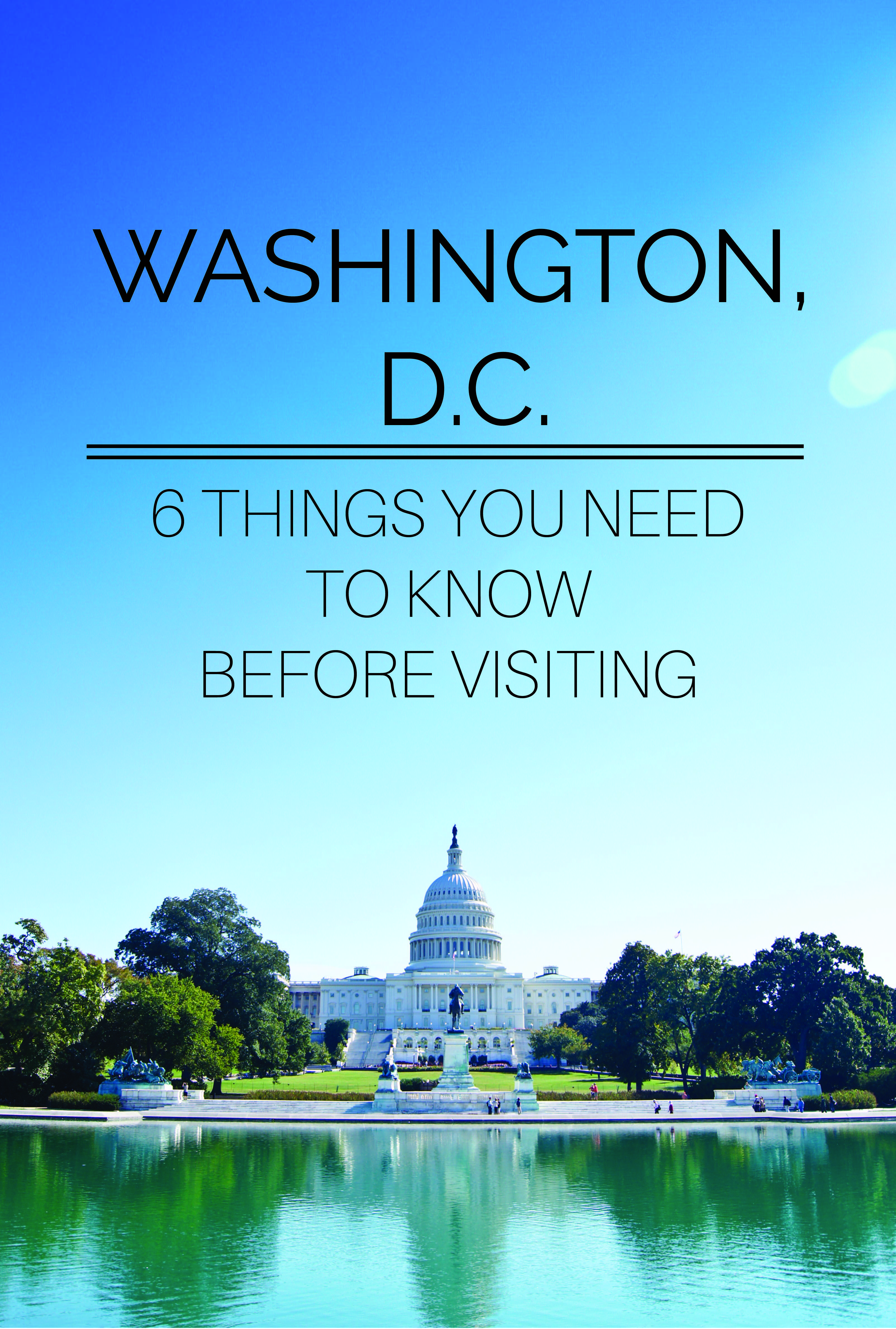 6 Things to Know Before Visiting Washington