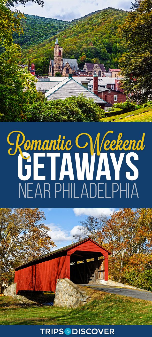 9 Pennsylvania Spots Perfect For A Romantic Weekend With Your Sweetheart Romantic Weekend Getaways Romantic Weekend Weekend Getaways For Couples