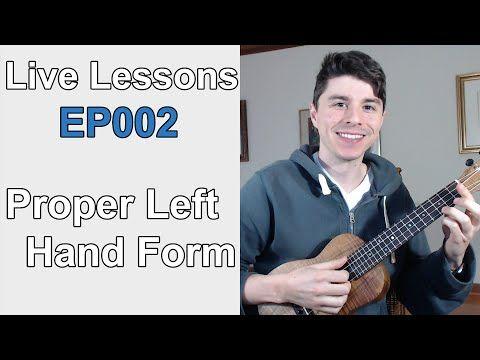 Live Lessons Ep002 Proper Left Hand Form On Ukulele Youtube
