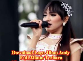 Download Lagu Jihan Audy Mp3 Full Album Terbaru 2018 Gratis Dan
