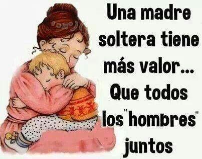 Madre Soltera Madre Soltera Frases Mama Soltera Y Mamá