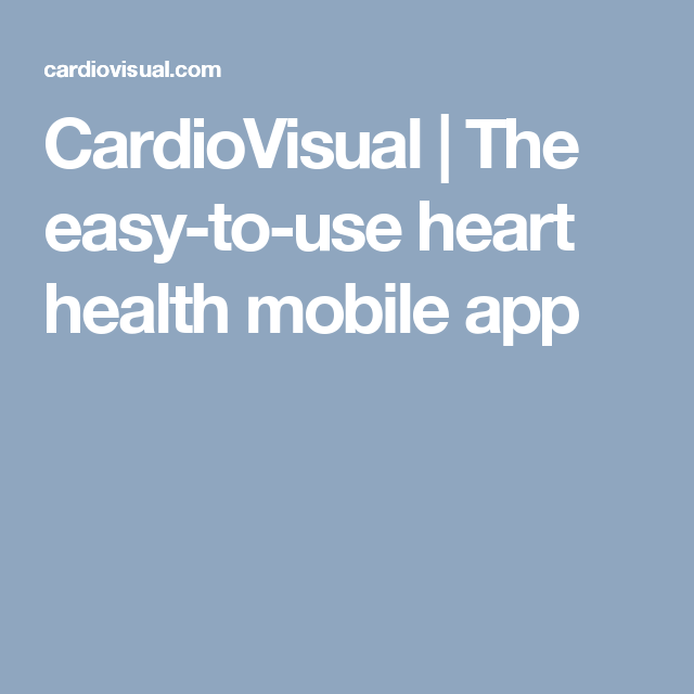 CardioVisual | The easy-to-use heart health mobile app