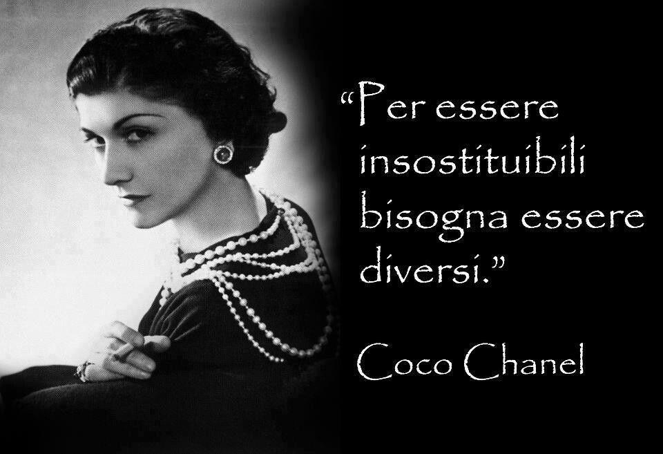Per Essere Insostituibili Bisogna Essere Diversi Coco Chanel