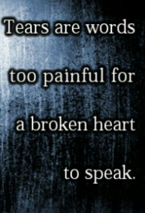 Pin By William Baughman On The Power Of Words Tears Quotes Quotes Life Quotes