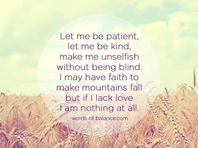Let Me Be Patient, Let Me Be Kind, Make Me Unselfish