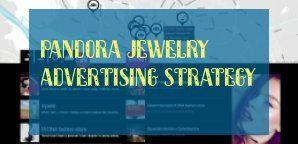 Pandora Jewelry Advertising Strategy Pandora Schmuck