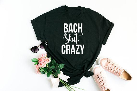 ae97b948c Bach Shit Crazy, Bachelorette Party Shirts, Bachelorette Party Tanks, Nash  Bash Shirt, Nola Bachelor