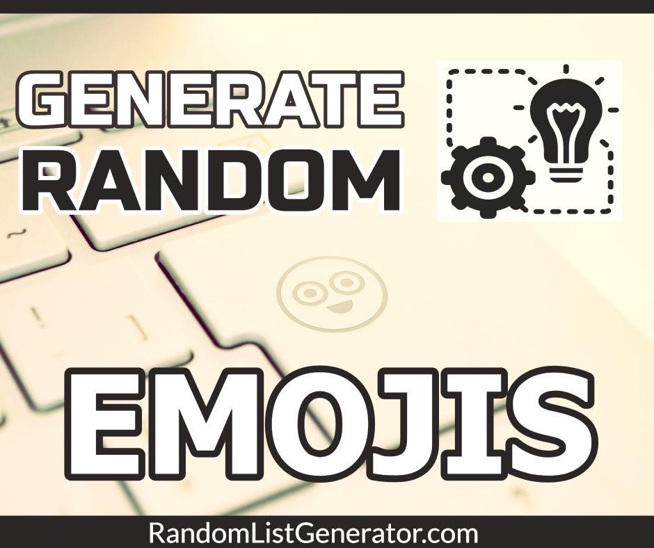 Generate Random Emojis In 2020 Emoji Generator Emoji Text Conversations
