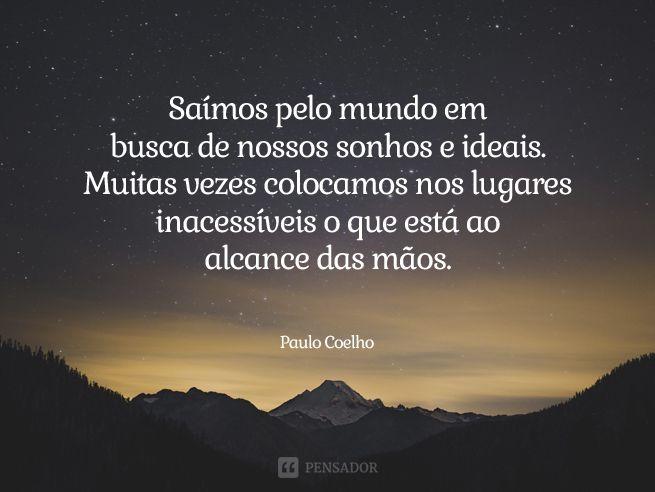 40 Frases De Paulo Coelho Que Vao Marcar A Sua Vida Para Sempre
