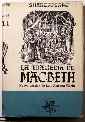 LA TRAGEDIA DE MACBETH. Nueva versión de Luis Astrana Marín - 1944 - Llibres del Mirall