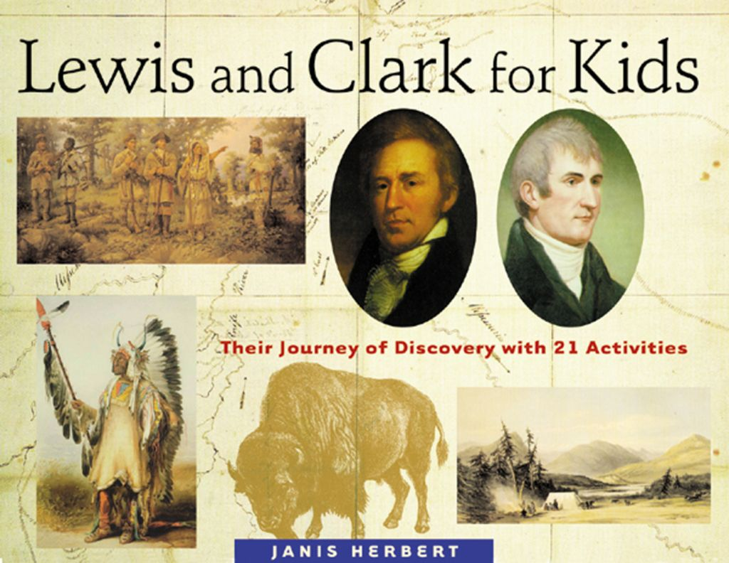 Lewis And Clark For Kids Their Journey Of Discovery With