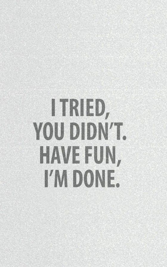 I Am Done Quotes : quotes, Tried, Saying, Pictures, Quotes,, Quotes, Inspirational