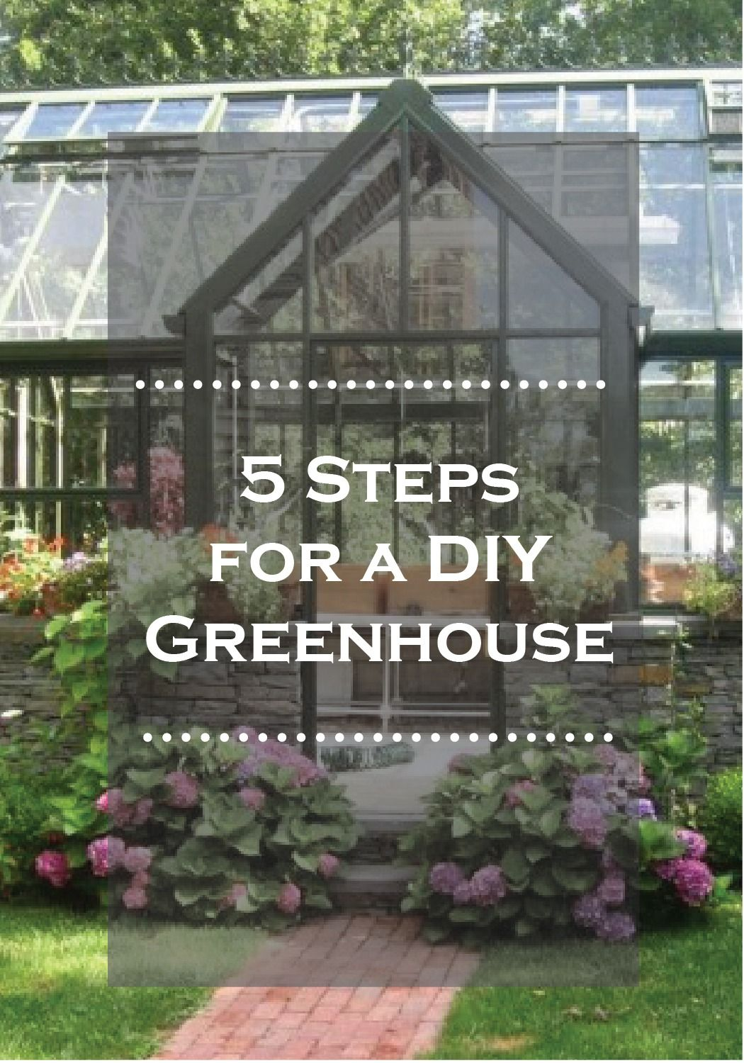Have the greenhouse of your dreams for your plants with this 5-step guide!
