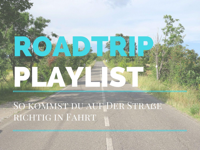 Roadtrip Playlist: So kommst du auf der Straße richtig in Fahrt