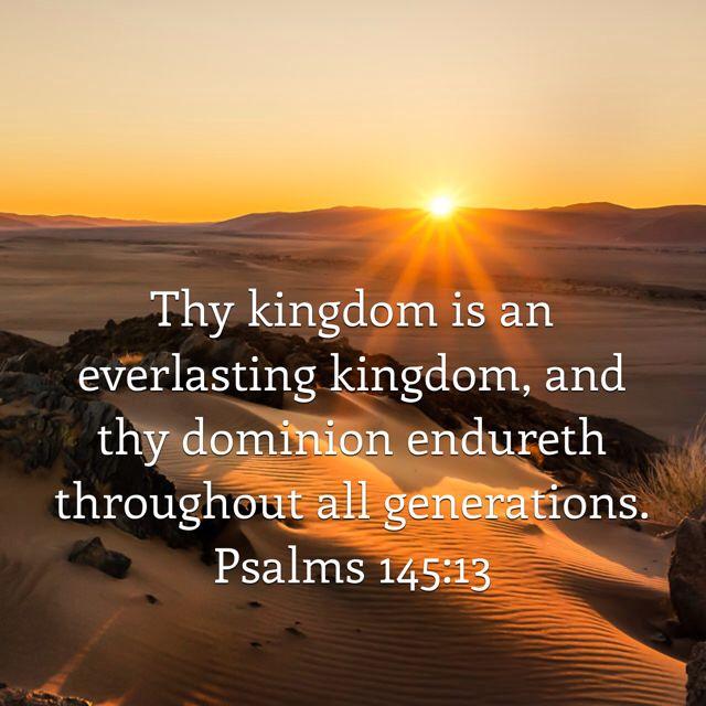 Psalms 145:13 King James Version | Psalms 145, Bible apps, Psalms