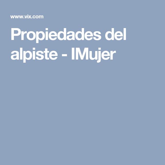Propiedades Del Alpiste Imujer Salud Pinterest