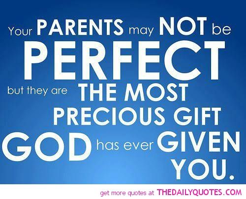 Parents Arent Perfect Neither Am I They Are So Important To Me