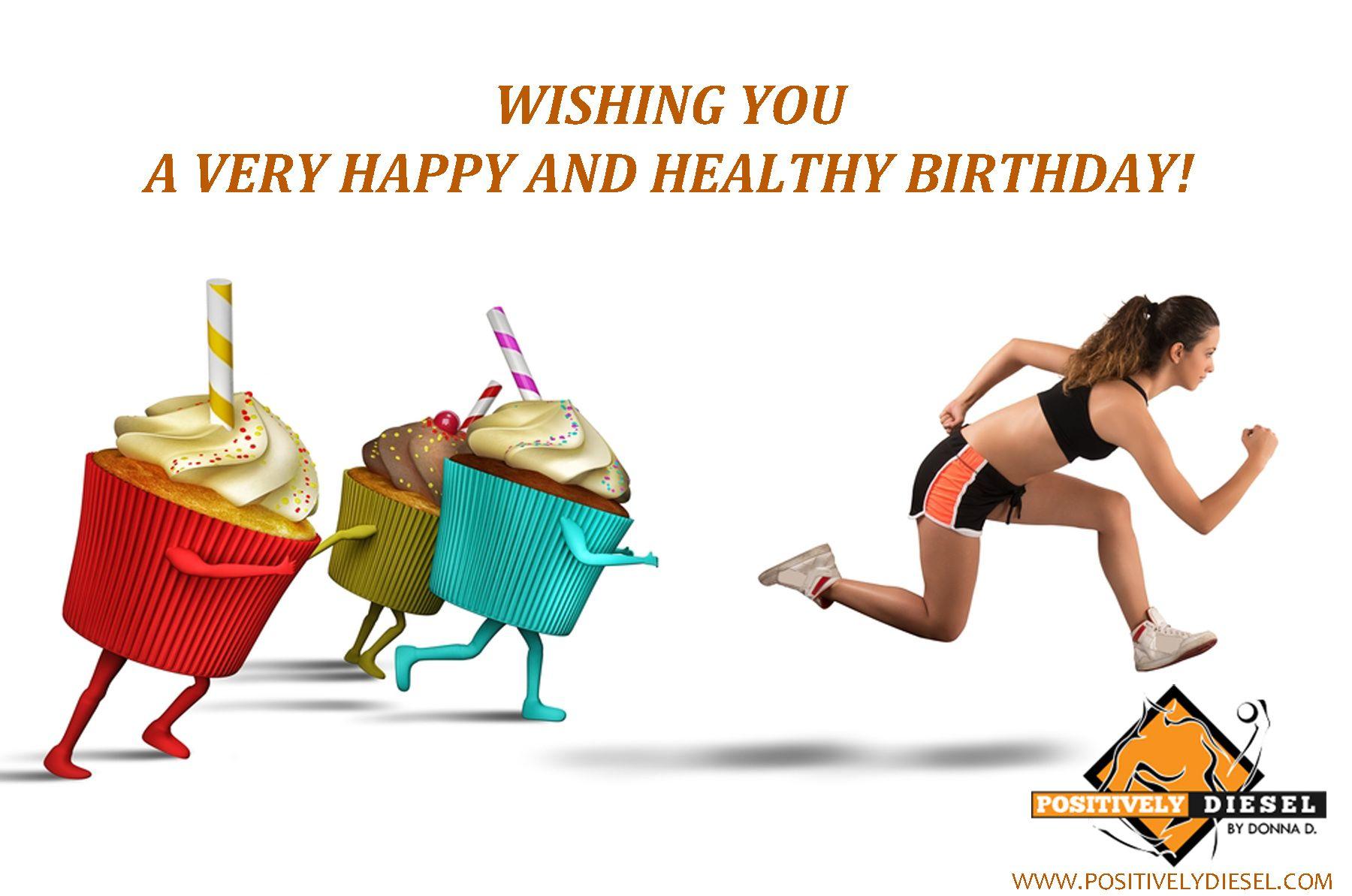 Happy Birthday Fitness Running Happy Birthday Fitness Healthy Birthday Happy Birthday Greetings