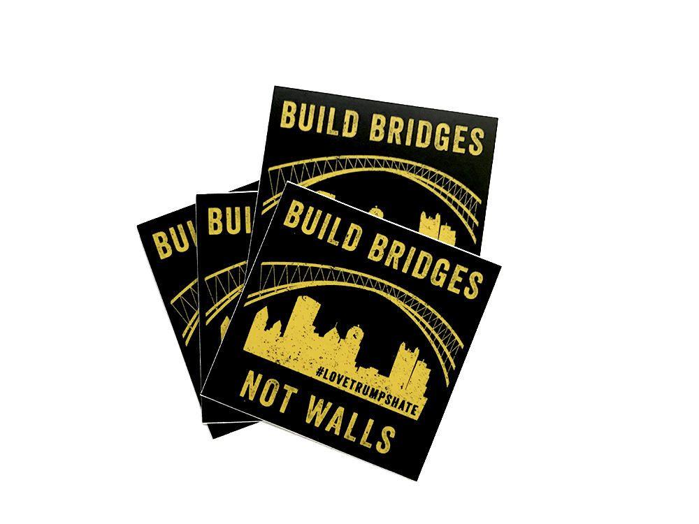 Build bridges not walls pittsburgh city vinyl sticker black yellow resist love trumps hate 3 x 3 square decal
