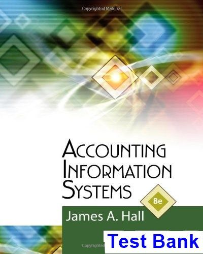 Accounting information systems 8th edition hall test bank test accounting information systems 8th edition hall test bank test bank solutions manual exam fandeluxe Images