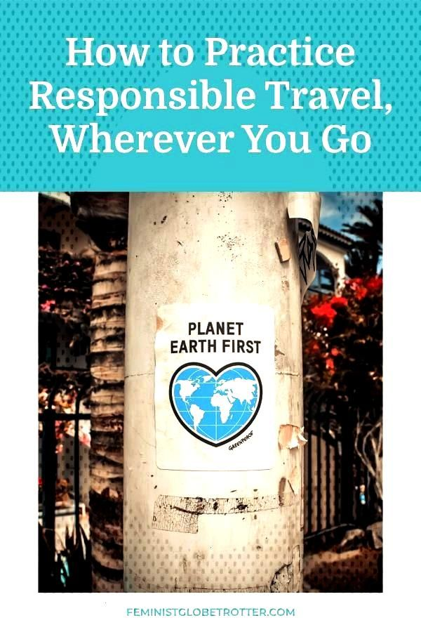 to Practice Responsible Travel Anywhere - The Feminist Globetrotter - How to Practice Responsible T