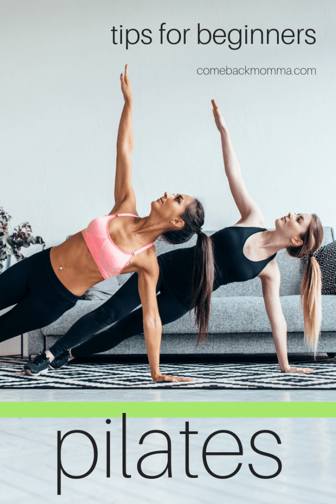 Pilates Training for Beginners - Tips for Getting Started | Comeback Momma
