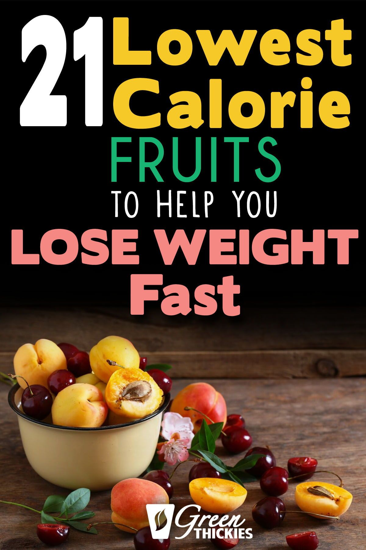 21 Lowest Calorie Fruits For Weight Loss List #fruitsmoothie