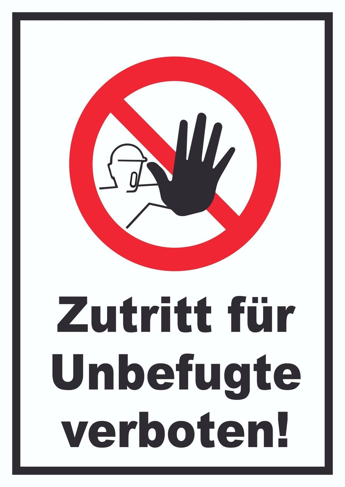 verbotsschild zutritt f r unbefugte verboten verbot schilder zutritt zugang schilder f r. Black Bedroom Furniture Sets. Home Design Ideas