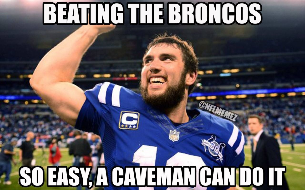 Beating The Broncos So Easy A Caveman Can Do It Love You Andrew